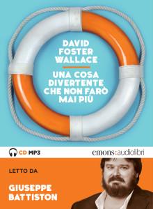 WALLACE_UnaCosaDivertenteCheNonFaroMaiPiu_BATTISTON_COVER.indd